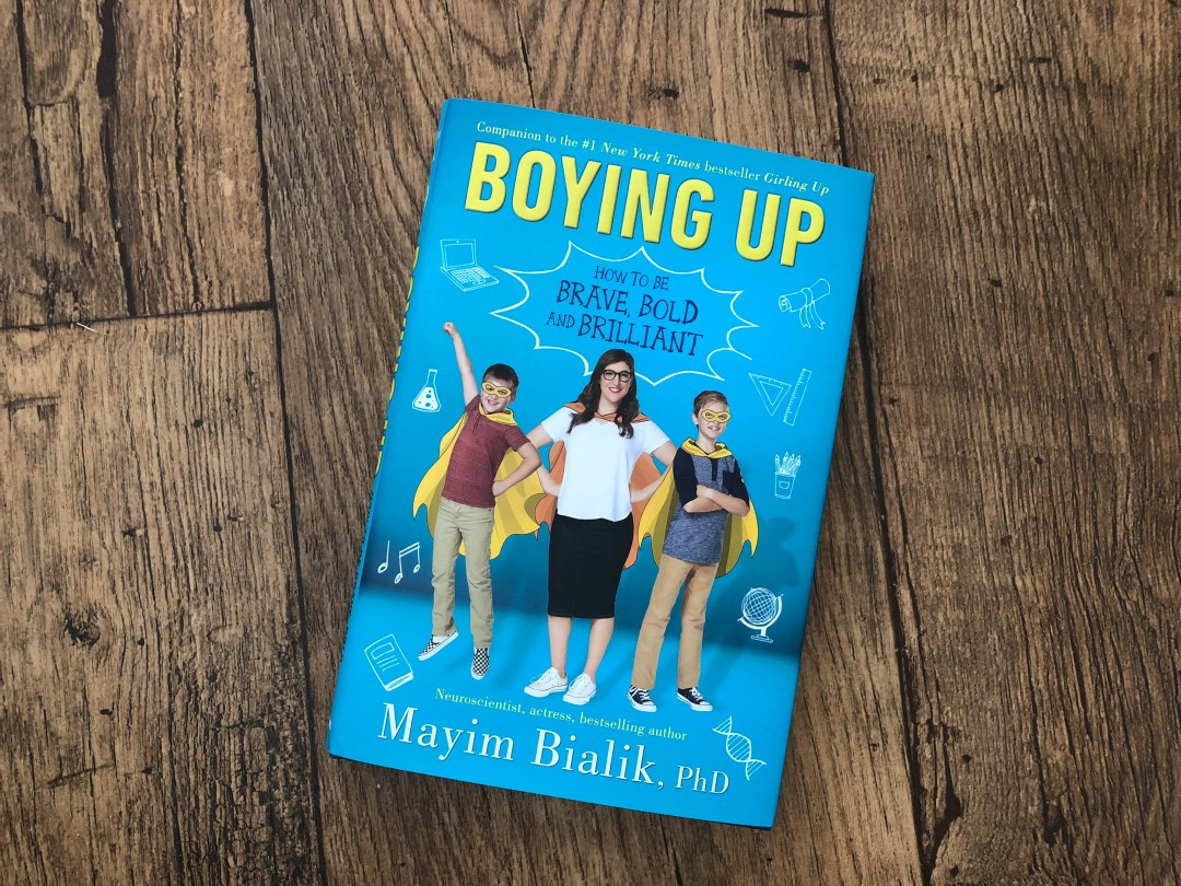 BOYING UP: How to be Brave, Bold and Brilliant