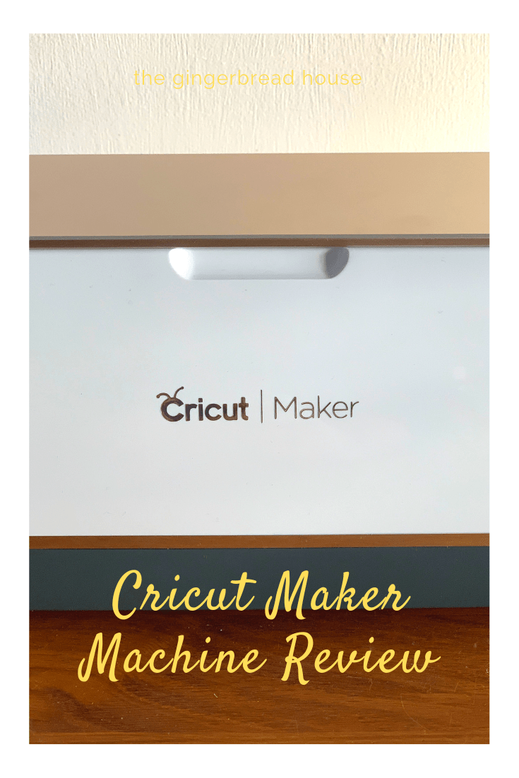 Cricut Maker machine review by the gingerbread house blog