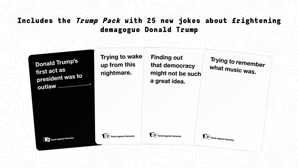 Cards Against Humanity Made Donald Trump Cards And A Whole Trump Survival Kit Adweek