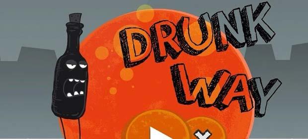 Drunk Way