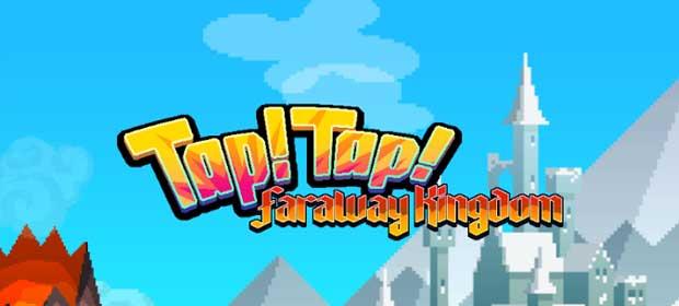 Tap! Tap! Faraway Kingdom