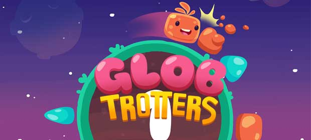 Glob Trotters - Endless Runner