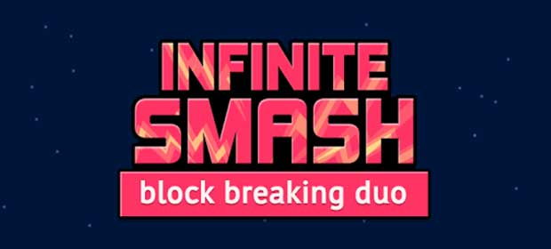INFINITE SMASH : break block