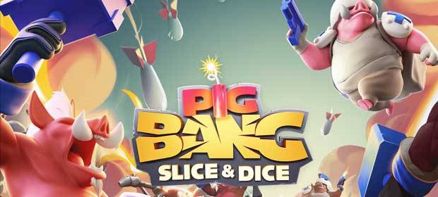 PigBang: Slice and Dice
