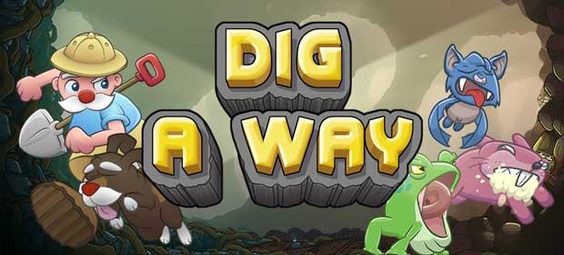 Dig a Way