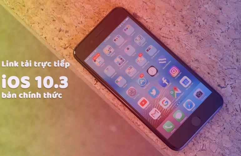 Link tải trực tiếp iOS 10.3