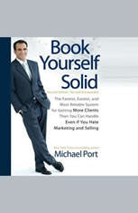 Book Yourself Solid: The Fastest, Easiest, and Most Reliable System for Getting More Clients Than You Can Handle Even if You H