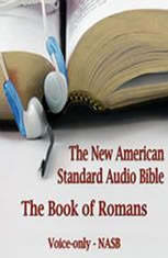 The Book of Romans: The Voice Only New American Standard Bible (NASB)
