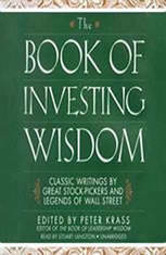 The Book of Investing Wisdom: Classic Writings by Great StockPickers and Legends of Wall Street