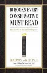 10 Books Every Conservative Must Read: Plus Four Not to Miss and One Imposter