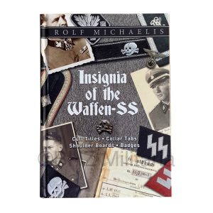 Insignia of the Waffen-SS: Cuff Titles, Collar Tabs, Shoulder Boards & Badges - Rolf Michaelis