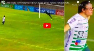 Tifoso con sindrome di Down realizza il suo sogno, segna un gol al portiere del Penarol