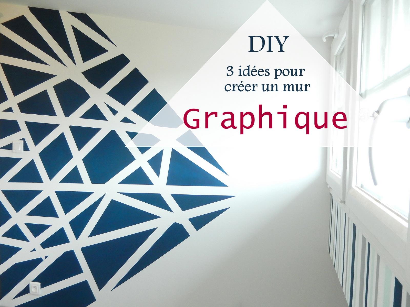 DIY 3 Ides Pour Crer Un Mur Graphique Blog Dco Do It