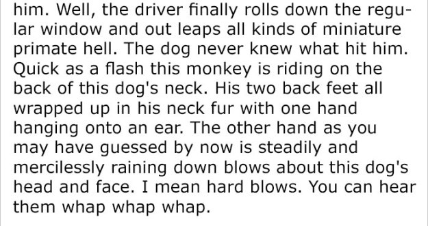 monkey-dog-fight-truck-driver-story-9-5be93431b6212__700 Guy Asks People To Share Unbelievable Things That Happened In Public And His Own Story Tops Everything Design Random
