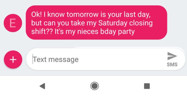 Quit My Job Yesterday Because I Was Tired Of The Unprofessional Environment - Got This Text From My Supervisor Today