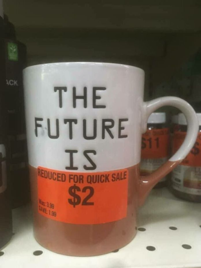 It's Bad When A Thrift Store Doesn't Like Our Odds For The Future