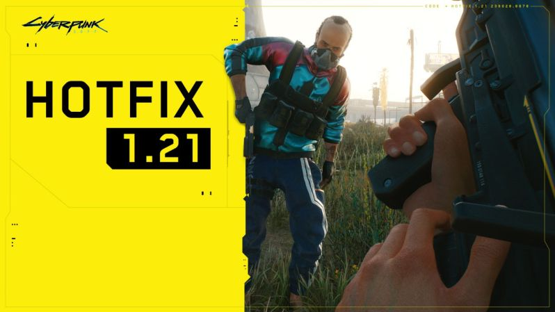 Hotfix 1.21 - Cyberpunk 2077 — from the creators of The Witcher 3: Wild Hunt