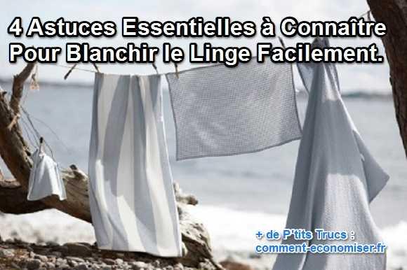 4 Astuces Essentielles Connatre Pour Blanchir Le Linge