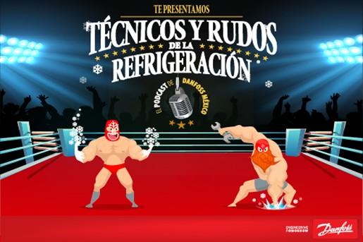 Técnicos y Rudos de la Refrigeración: el podcast de Danfoss México