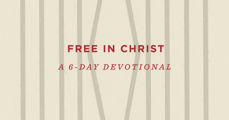 Free in Christ: A 6-Day Devotional