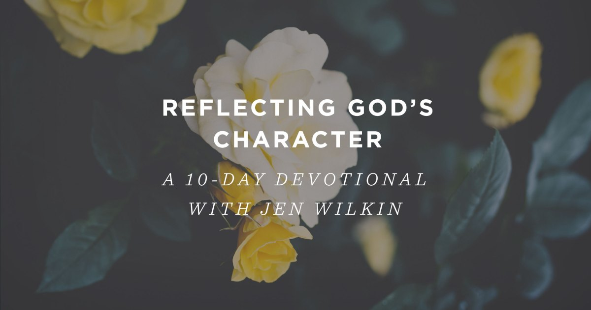 Reflecting God's Character: A 10-Day Devotional