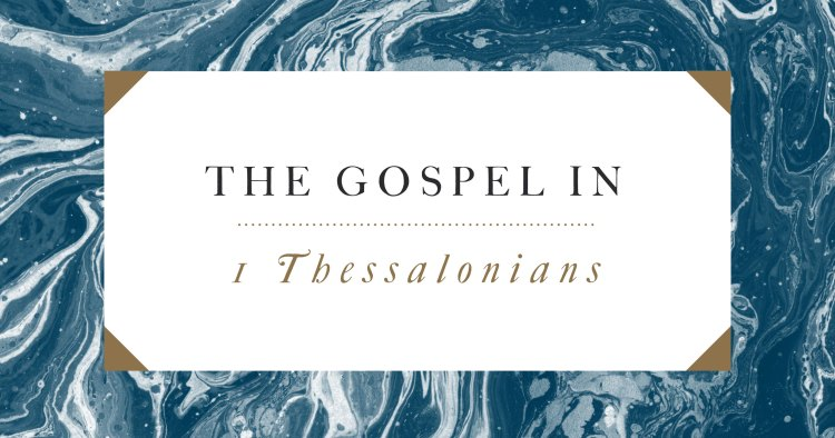 The Gospel in 1 Thessalonians
