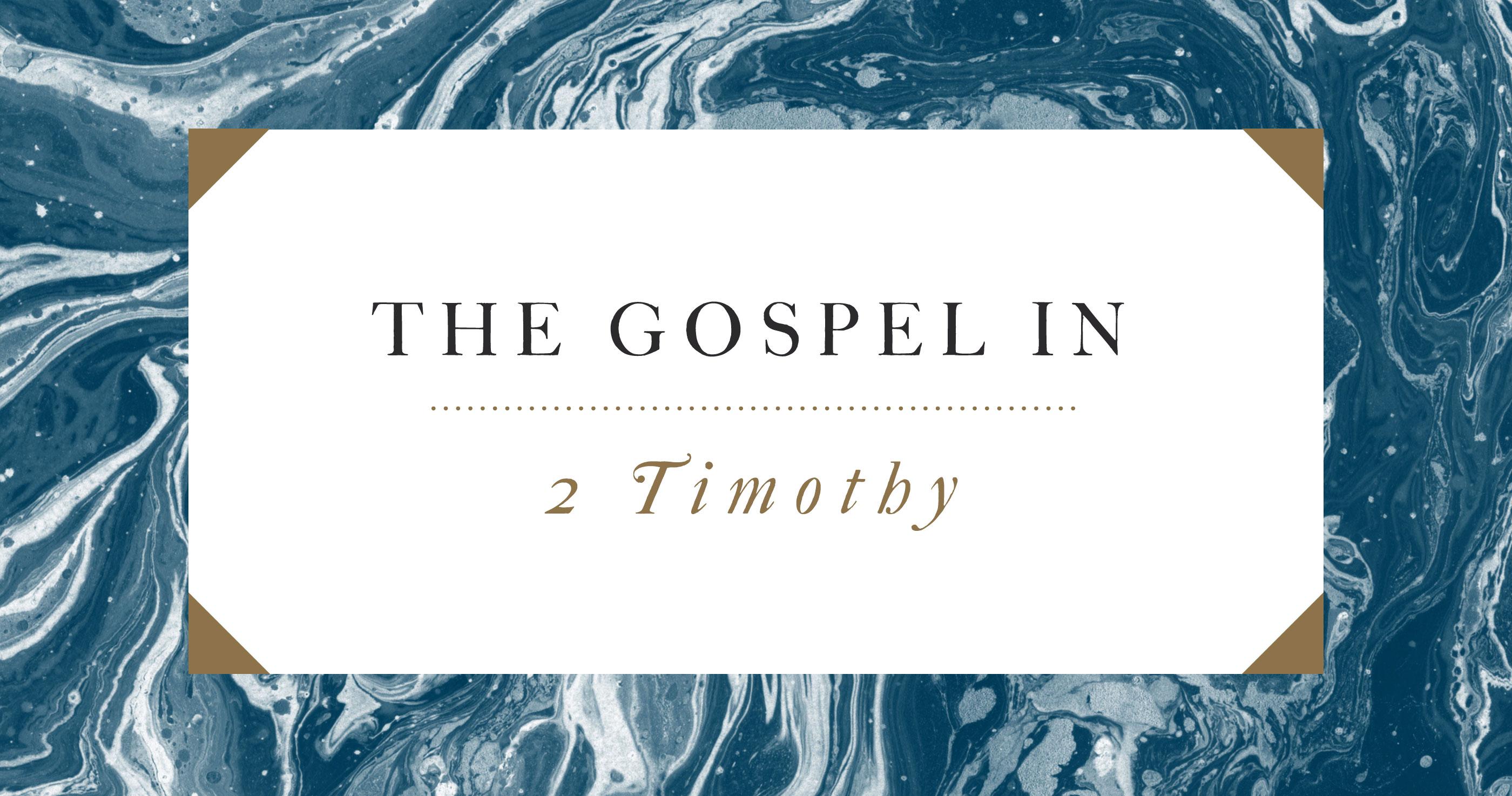 The Gospel in 2 Timothy
