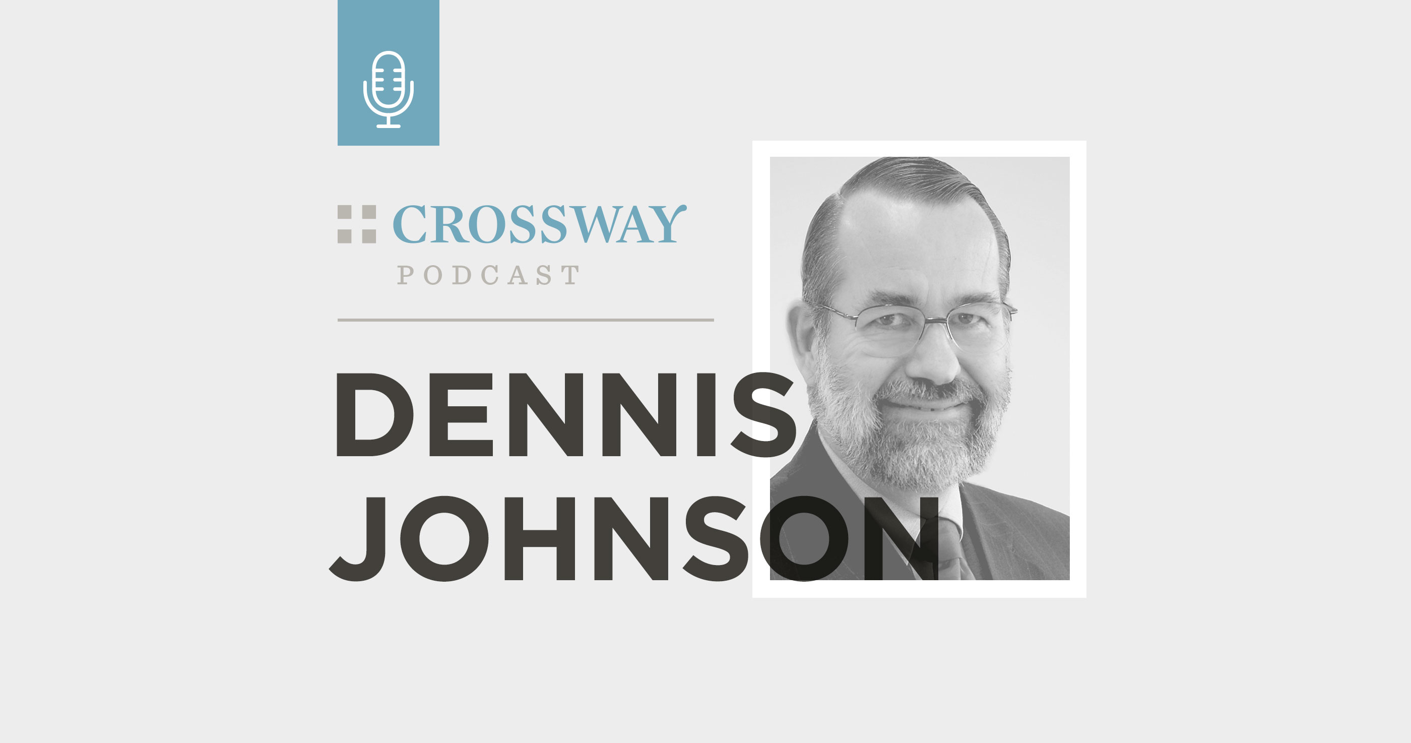 Podcast: Can Christians Lose Their Salvation? (Dennis Johnson)
