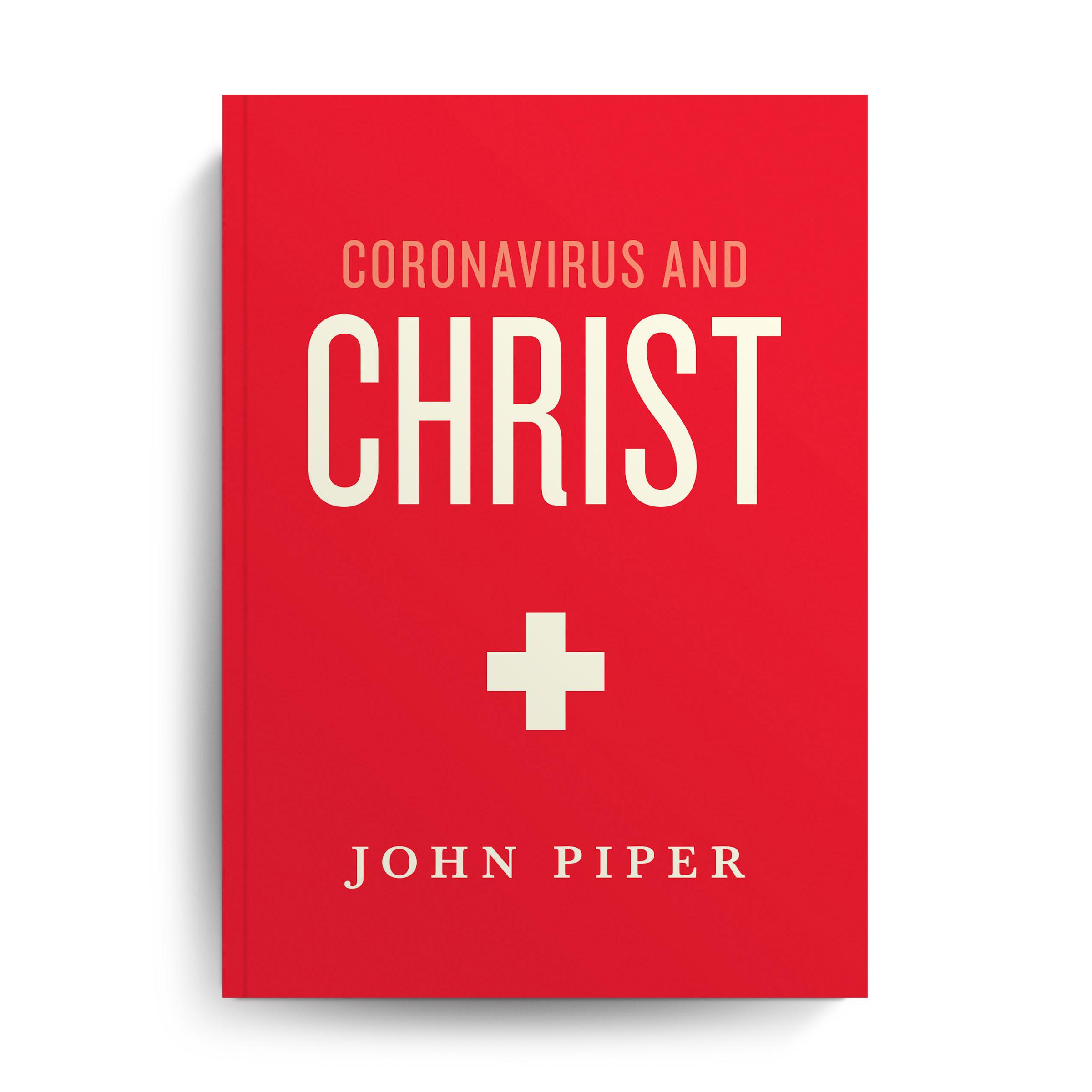 Coronavirus and Christ by John Piper