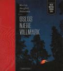 Illustrasjonsbilde for omtalen av Oslos nære villmark av Pettersen, Marius Nergård