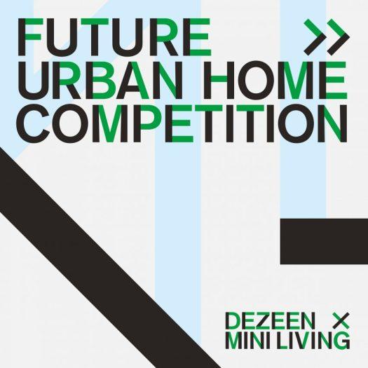 Dezeen x MINI Living Future Urban Home Competition