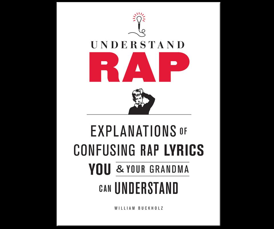 Understand Rap - Lyrics in the Queen's English ...