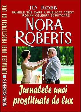 Jurnalele unei prostituate de lux - Nora Roberts