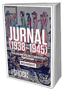 Jurnal (1938-1945). Povestea unei fete care a supravietuit Holocaustului - Helga Weissova