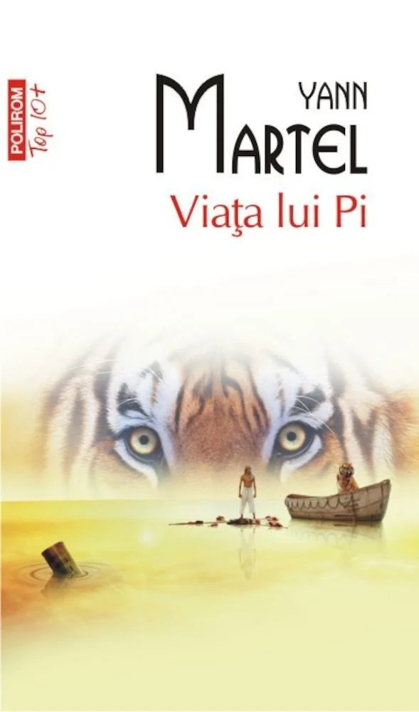 Yann Martel - Viata lui Pi (Top 10+) -