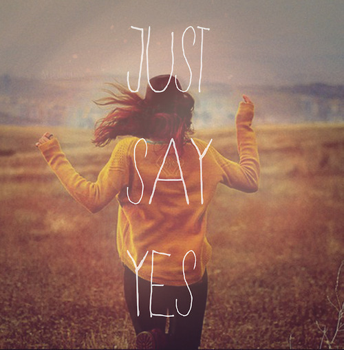 Image result for just say yes