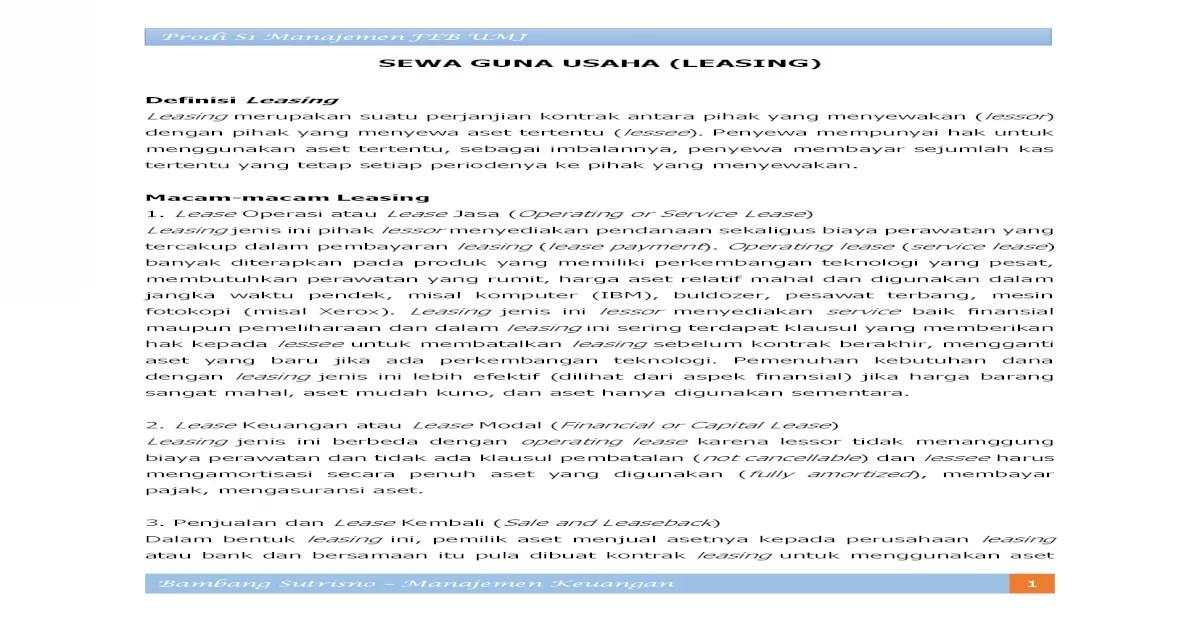 Lessor adalah perusahaan leasing atau pihak yang memberikan jasa pembiayaan. SEWA GUNA USAHA (LEASING) - dan Lease Kembali (Sale and