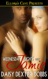Wednesday Nights With Jamie ~ Daisy Dexter Dobbs ~ Ellora's Cave