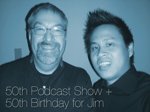 50@50: Jim turns 50 and produces 50th podcast show