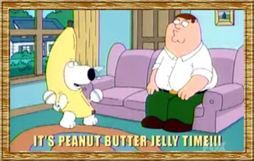 Family Guy: Peanut butter jelly time!