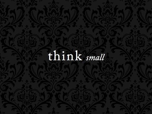 Gnomedex - think small presentation