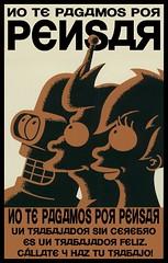 cartel de propaganda con la frase No te pagamos por pensar
