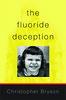 The Fluoride Deception