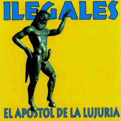 ilegales el apóstol de la lujuria portada 2011