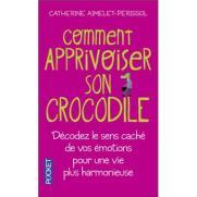 Comment apprivoiser son crocodile