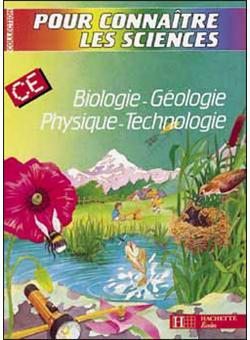 Pour connaître les sciences : biologie, géologie, physique, technologie CE