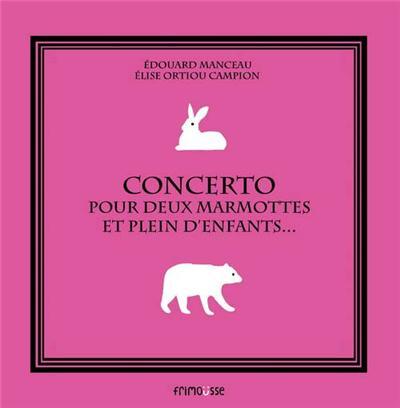 concerto pour deux marmottes et plein d enfants