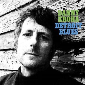 Detroit blues - Danny Kroha - Disco | Fnac