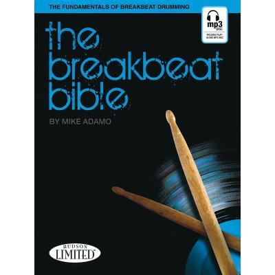 Méthodes et pédagogie HAL LEONARD MICHAEL ADAMO THE BREAKBEAT BIBLE DRUMS BOOK - DRUMS Batterie