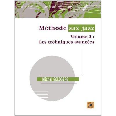 Michel Goldberg Methode De Sax Jazz Volume 2: Les Techniques Avancees